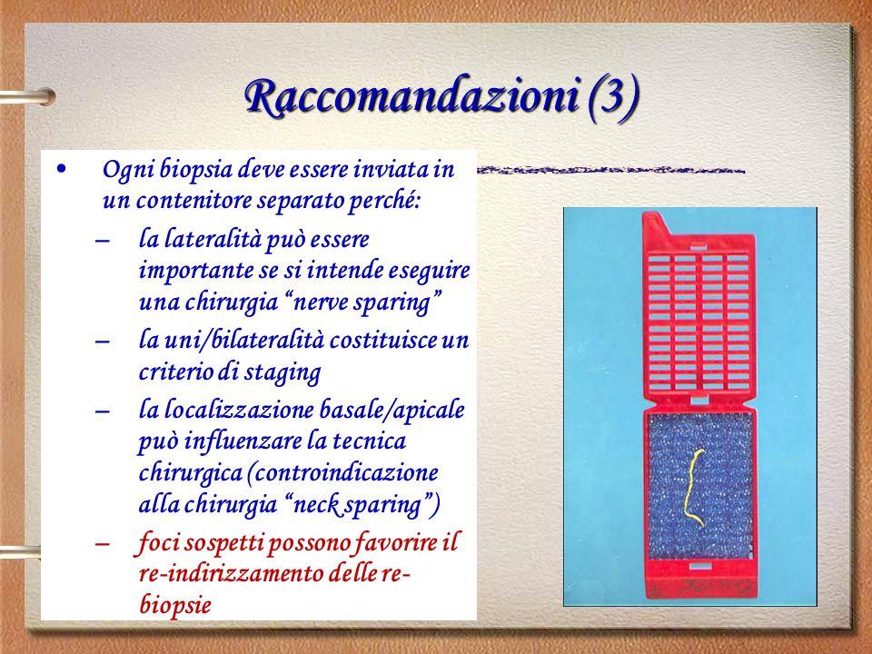 Raccomandazioni (3) Ogni biopsia deve essere inviata in un contenitore separato perché: