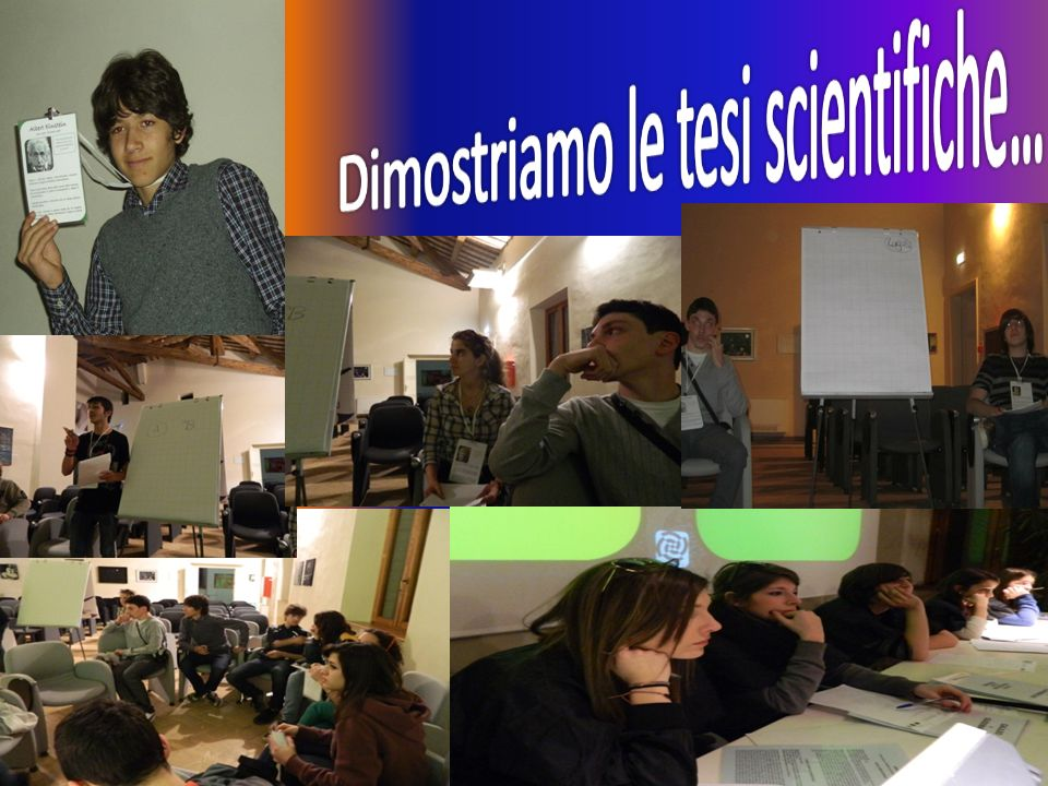 Dimostriamo le tesi scientifiche…