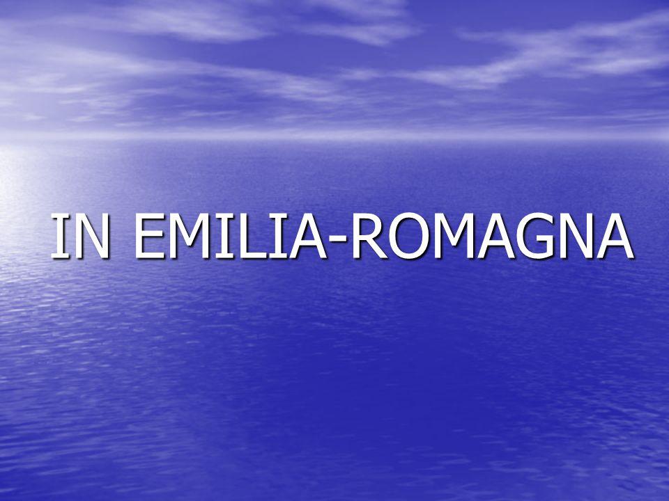 IN EMILIA-ROMAGNA