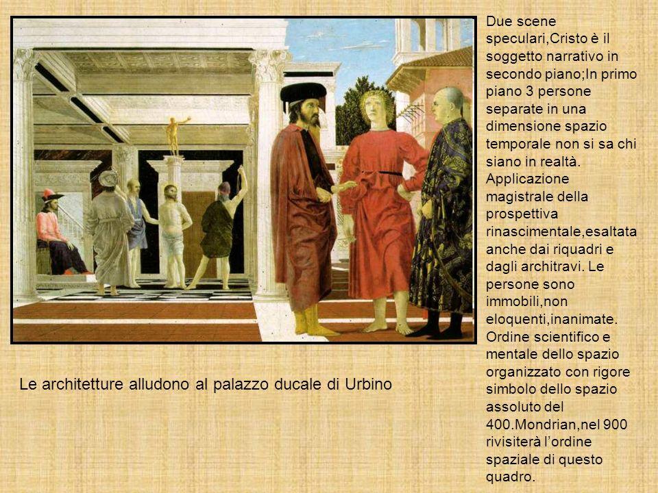 Le architetture alludono al palazzo ducale di Urbino