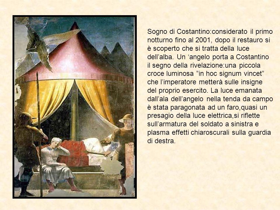 Sogno di Costantino:considerato il primo notturno fino al 2001, dopo il restauro si è scoperto che si tratta della luce dell'alba.