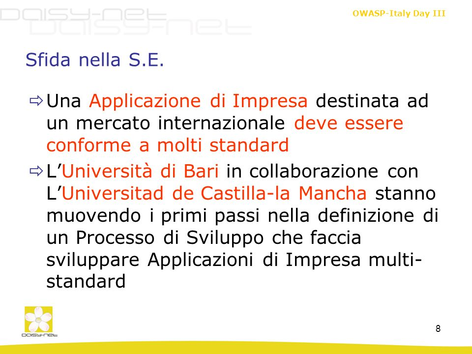 Sfida nella S.E. Una Applicazione di Impresa destinata ad un mercato internazionale deve essere conforme a molti standard.