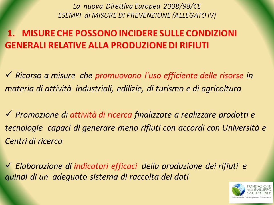 La nuova Direttiva Europea 2008/98/CE ESEMPI di MISURE DI PREVENZIONE (ALLEGATO IV)