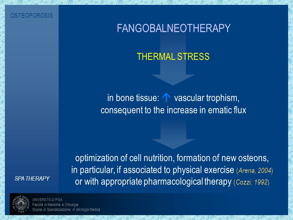 OSTEOPOROSIS FANGOBALNEOTHERAPY. THERMAL STRESS. in bone tissue:  vascular trophism, consequent to the increase in ematic flux.