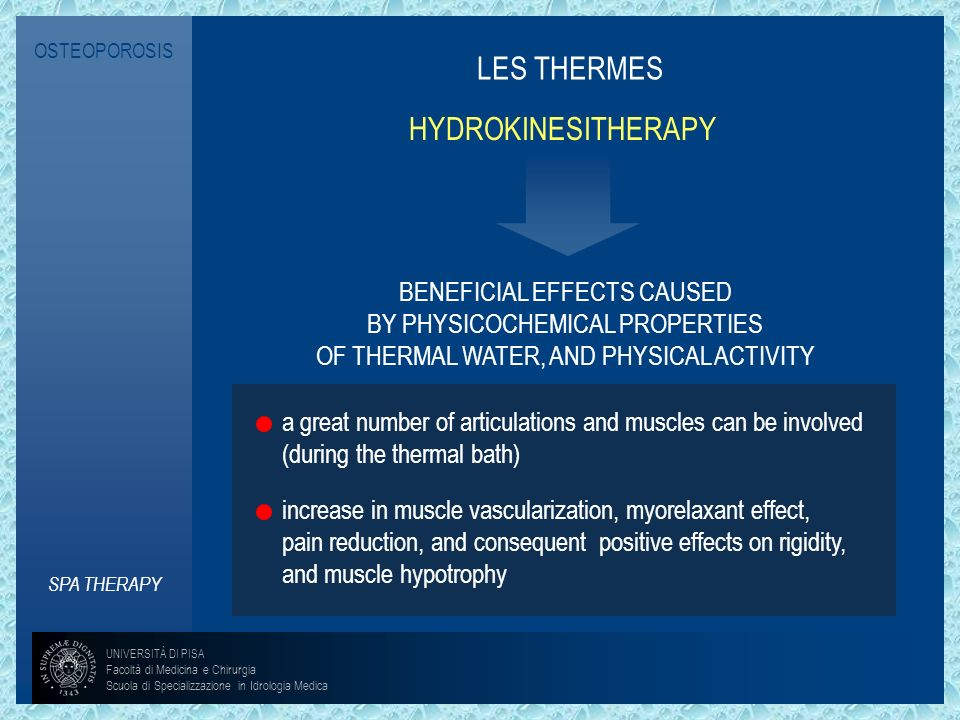 OSTEOPOROSISLES THERMES. HYDROKINESITHERAPY. BENEFICIAL EFFECTS CAUSED. BY PHYSICOCHEMICAL PROPERTIES.