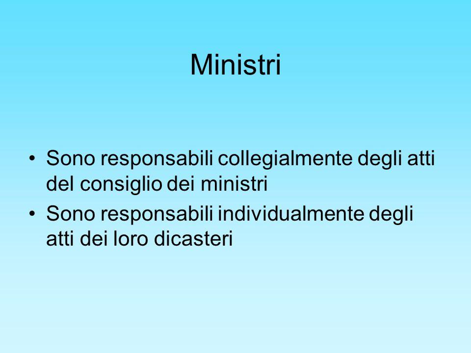 Ministri Sono responsabili collegialmente degli atti del consiglio dei ministri.