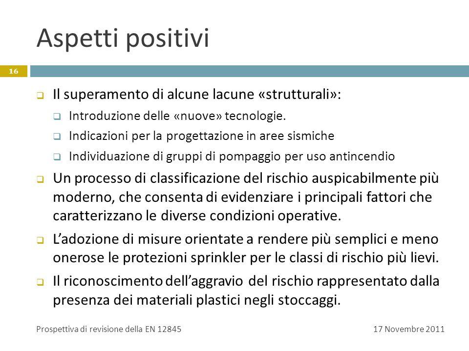 Aspetti positivi Il superamento di alcune lacune «strutturali»: