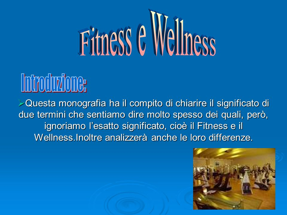Fitness e Wellness Introduzione: