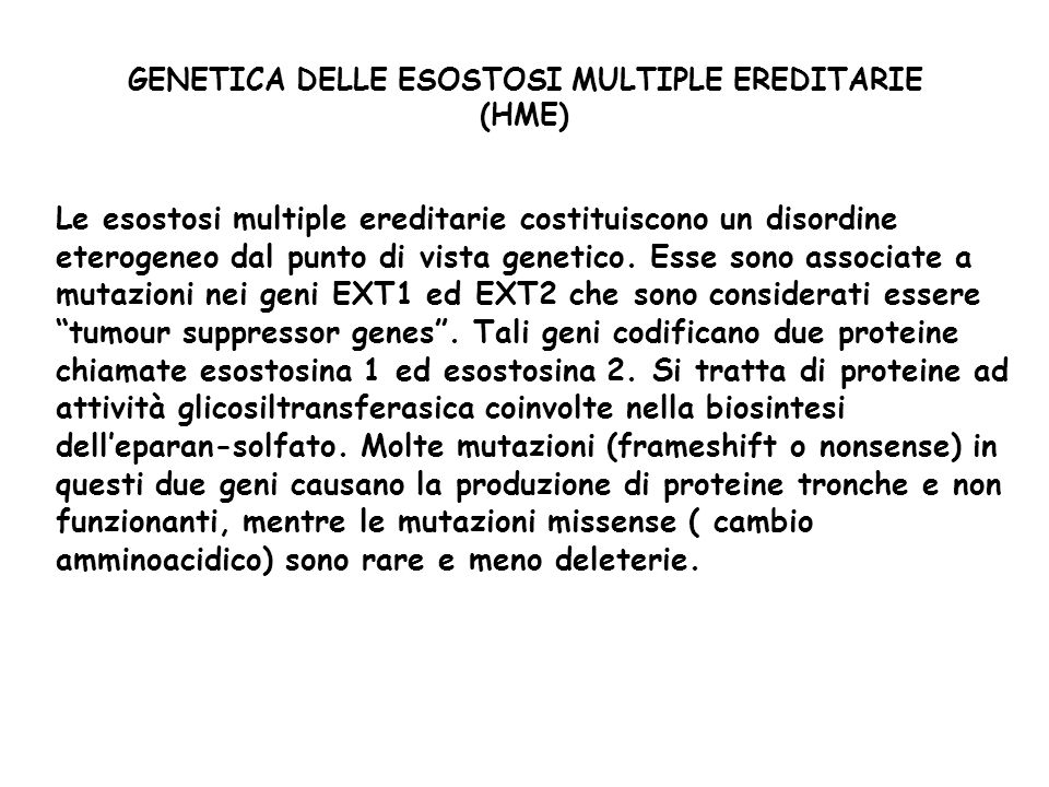 GENETICA DELLE ESOSTOSI MULTIPLE EREDITARIE (HME)