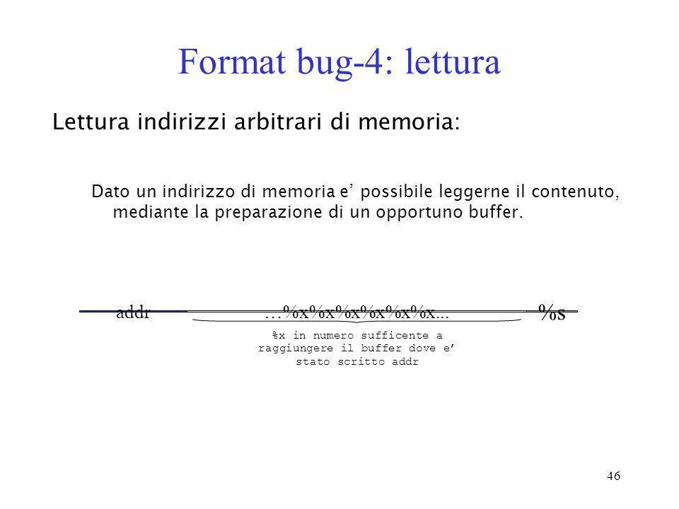 Format bug-4: lettura Lettura indirizzi arbitrari di memoria: %s addr