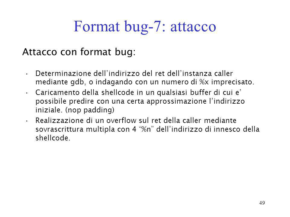 Format bug-7: attacco Attacco con format bug: