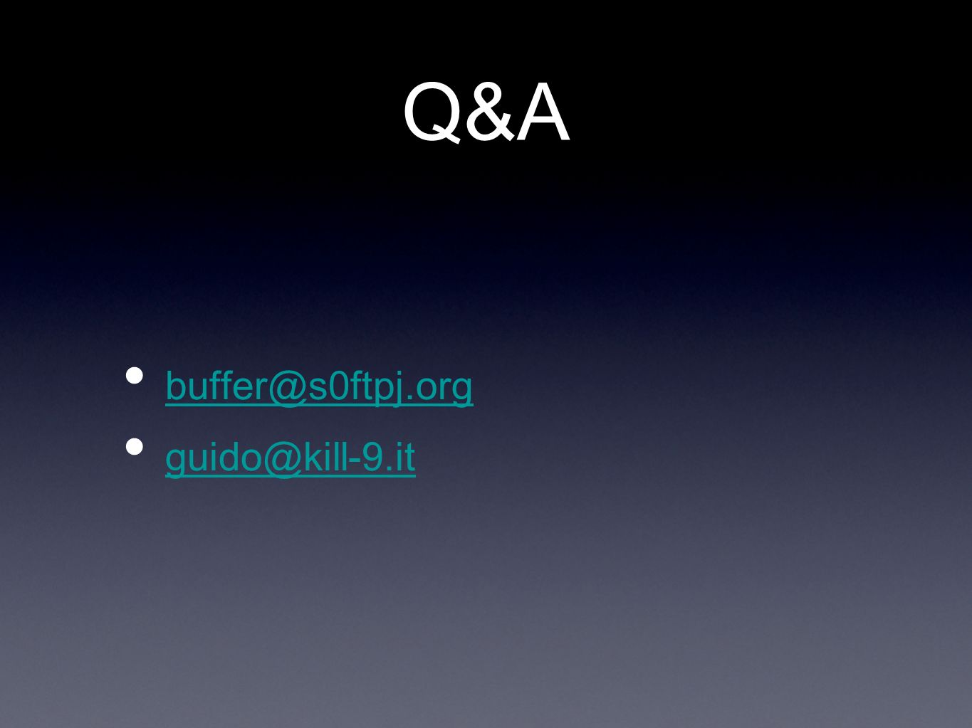 Q&A buffer@s0ftpj.org guido@kill-9.it