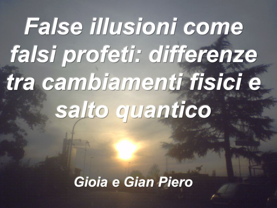 False illusioni come falsi profeti: differenze tra cambiamenti fisici e salto quantico