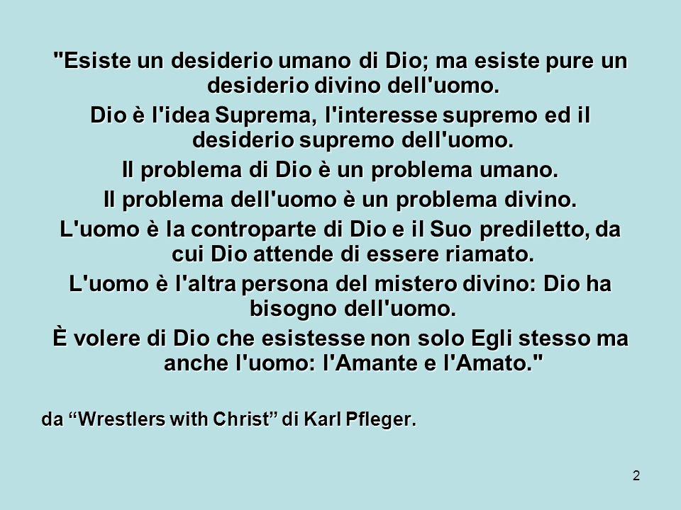 Il problema di Dio è un problema umano.