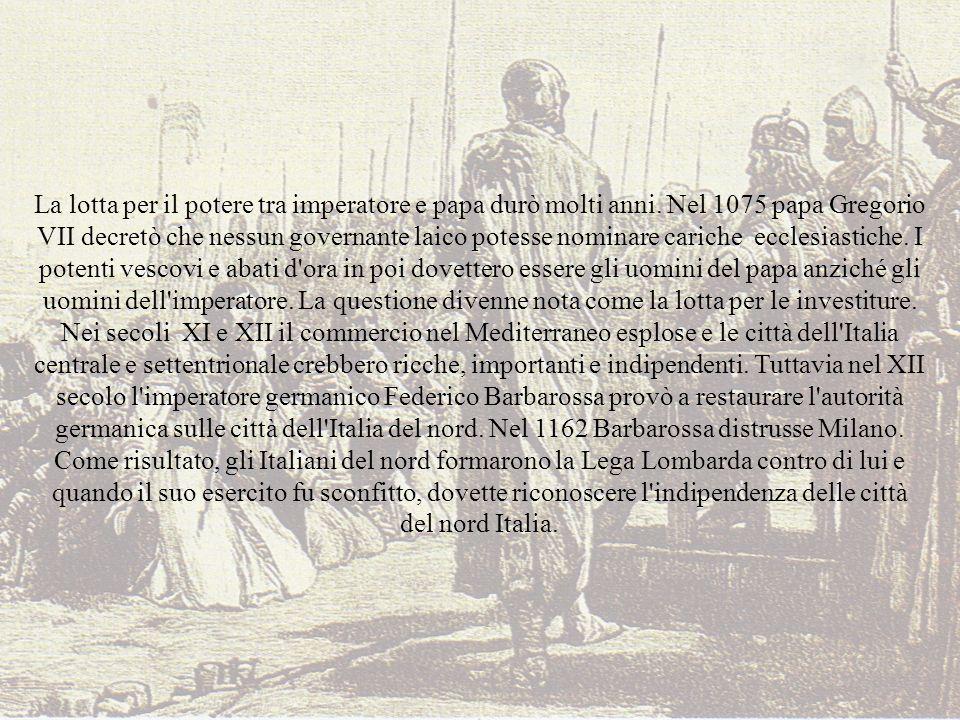 La lotta per il potere tra imperatore e papa durò molti anni