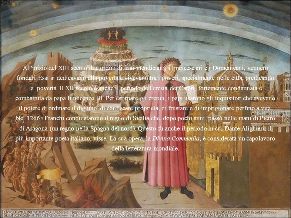 All inizio del XIII secolo due ordini di frati mendicanti, i Francescani e i Domenicani, vennero fondati.