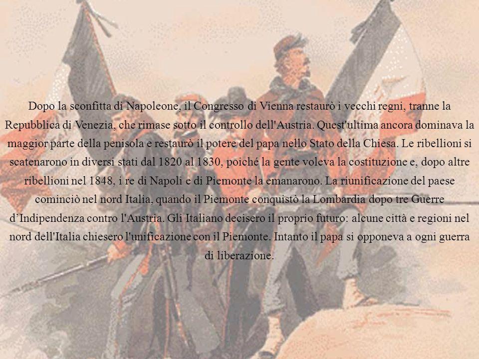 Dopo la sconfitta di Napoleone, il Congresso di Vienna restaurò i vecchi regni, tranne la Repubblica di Venezia, che rimase sotto il controllo dell Austria.