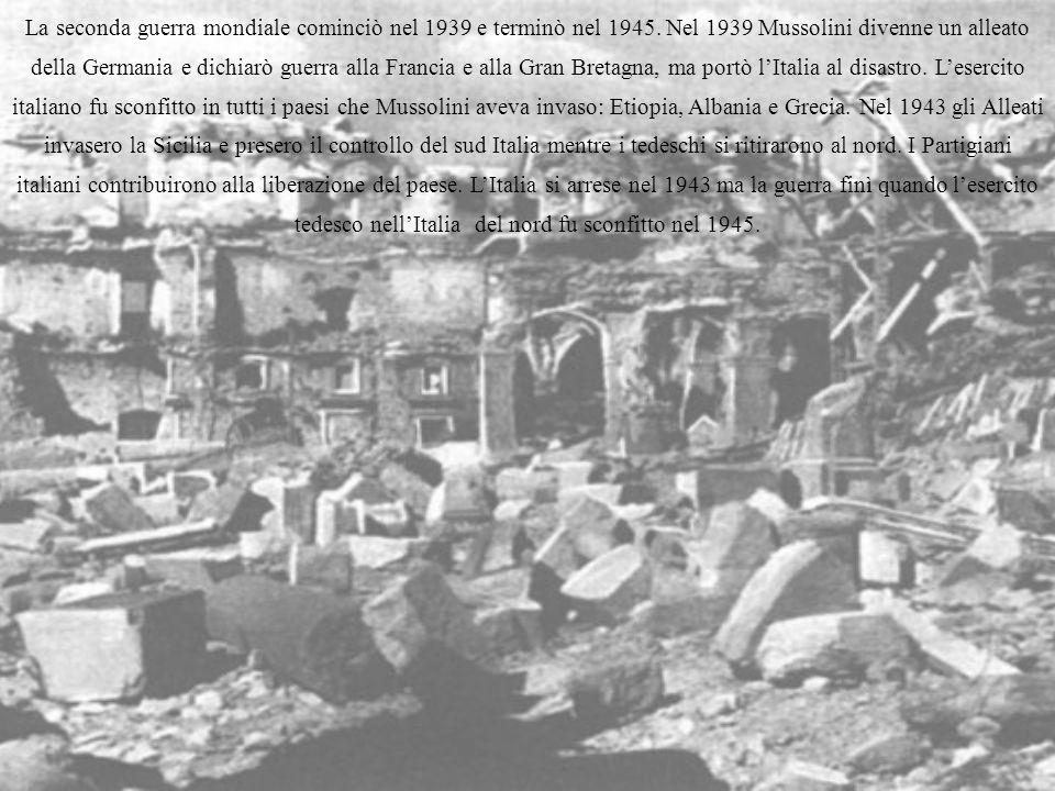 La seconda guerra mondiale cominciò nel 1939 e terminò nel 1945