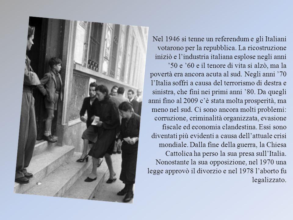 Nel 1946 si tenne un referendum e gli Italiani votarono per la repubblica.