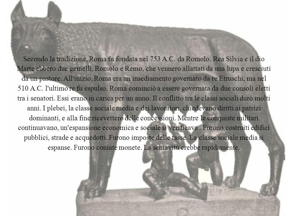 Secondo la tradizione, Roma fu fondata nel 753 A. C. da Romolo