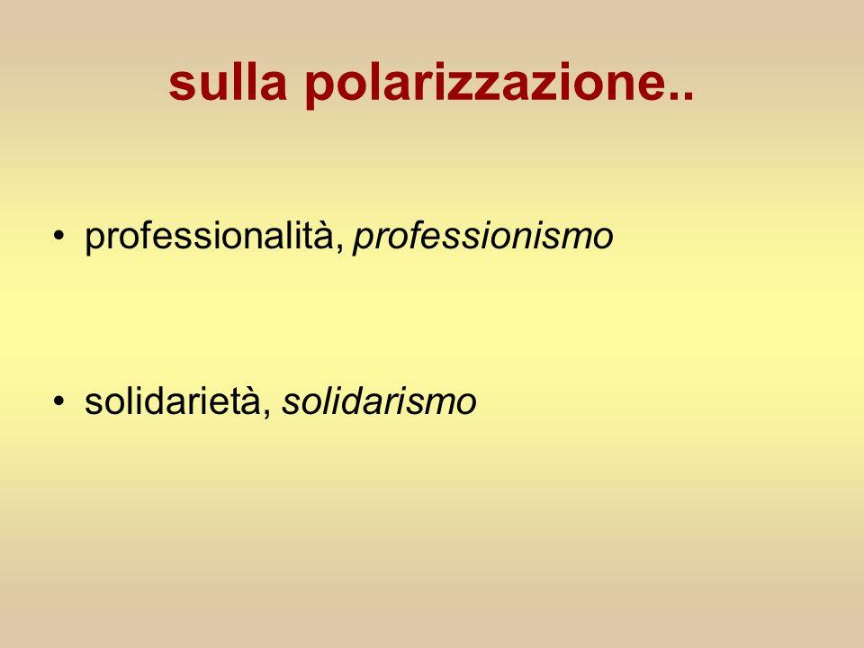 sulla polarizzazione.. professionalità, professionismo