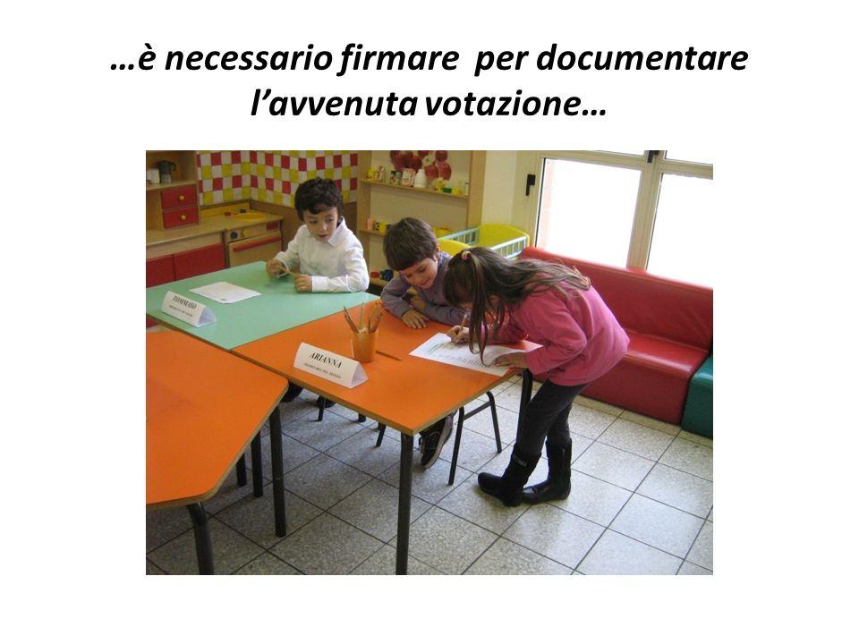 …è necessario firmare per documentare l'avvenuta votazione…