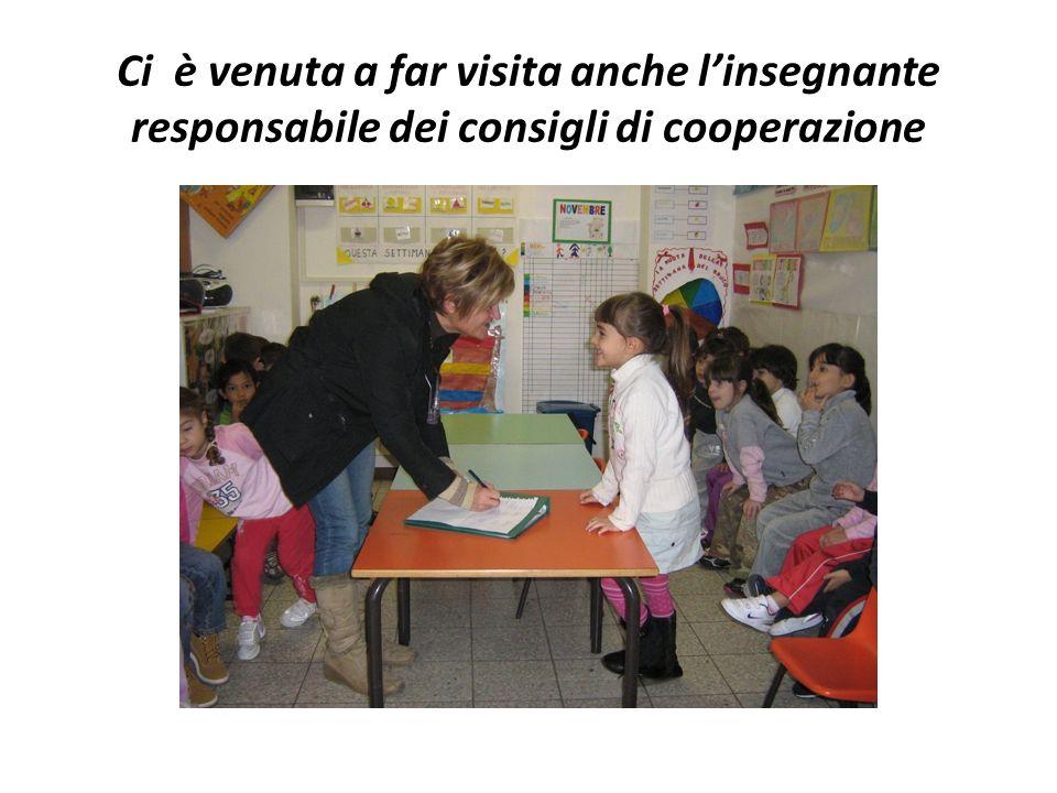 Ci è venuta a far visita anche l'insegnante responsabile dei consigli di cooperazione