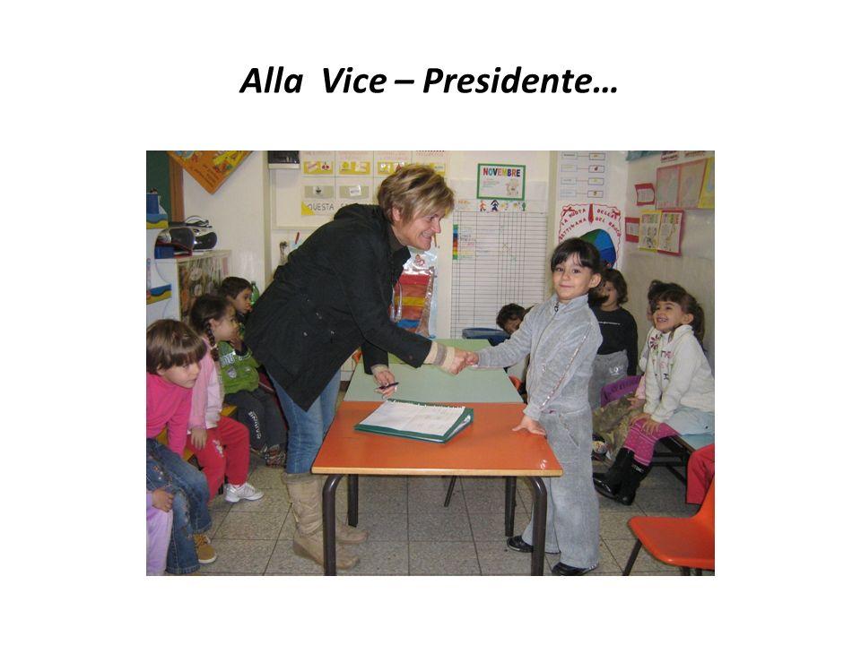 Alla Vice – Presidente…