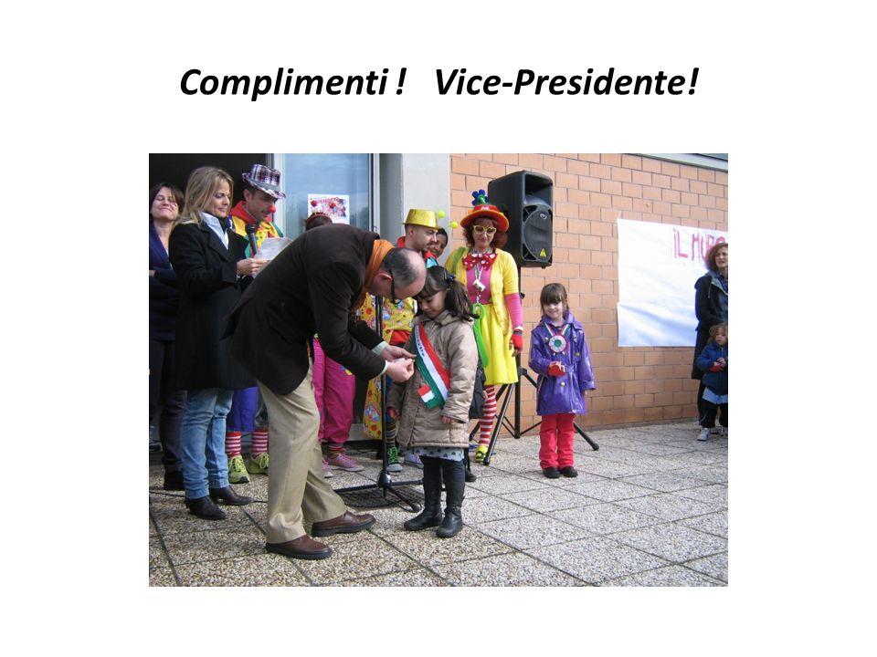 Complimenti ! Vice-Presidente!