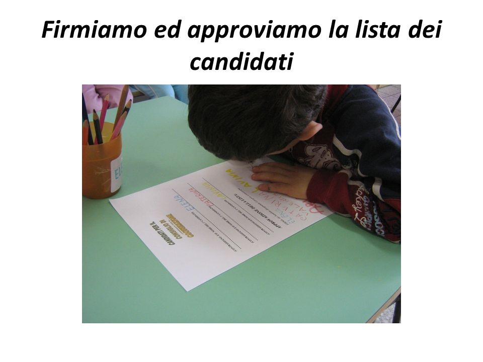 Firmiamo ed approviamo la lista dei candidati