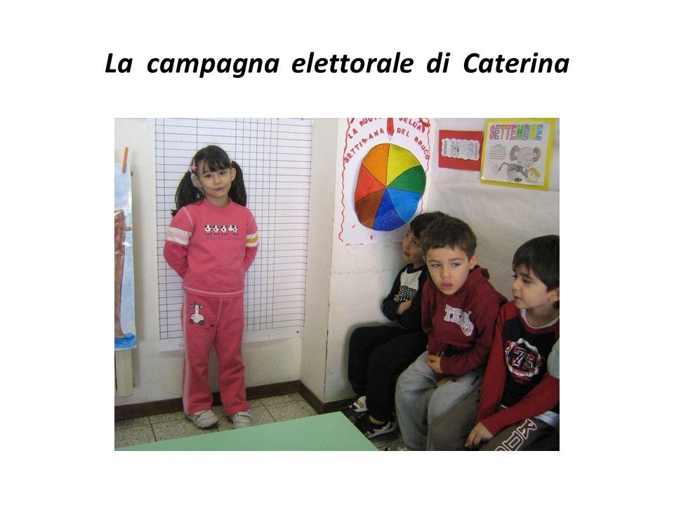 La campagna elettorale di Caterina