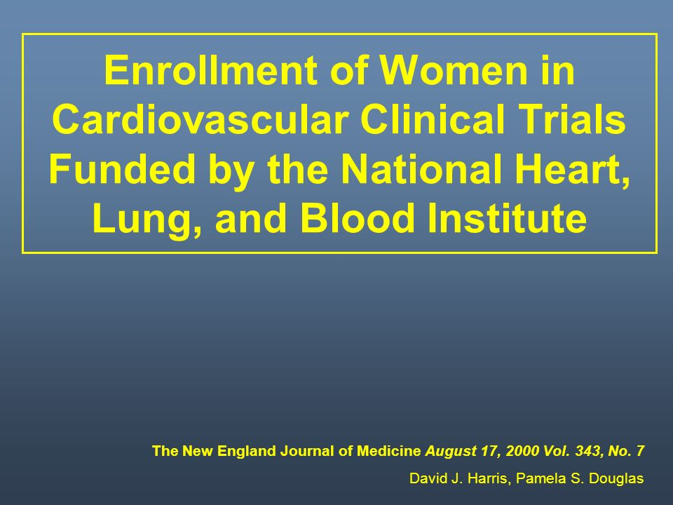 Enrollment of Women in Cardiovascular Clinical Trials Funded by the National Heart, Lung, and Blood Institute