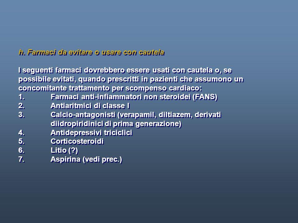 h. Farmaci da evitare o usare con cautela