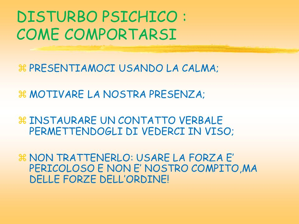 DISTURBO PSICHICO : COME COMPORTARSI