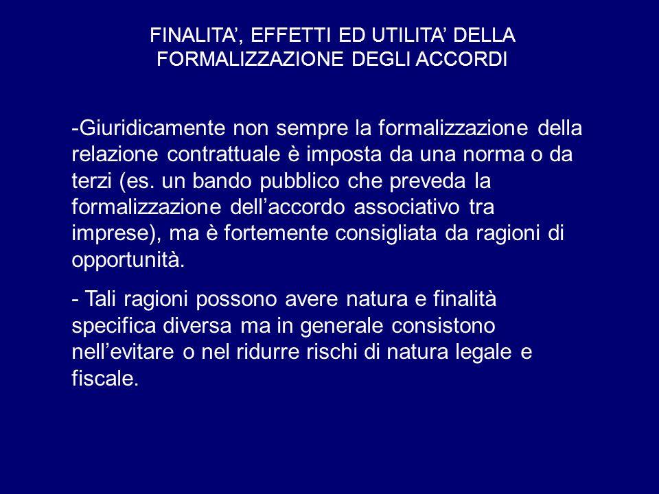 FINALITA', EFFETTI ED UTILITA' DELLA FORMALIZZAZIONE DEGLI ACCORDI