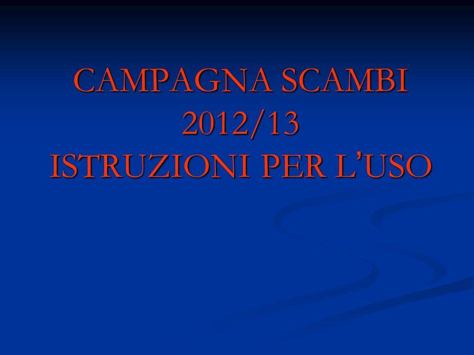 CAMPAGNA SCAMBI 2012/13 ISTRUZIONI PER L'USO
