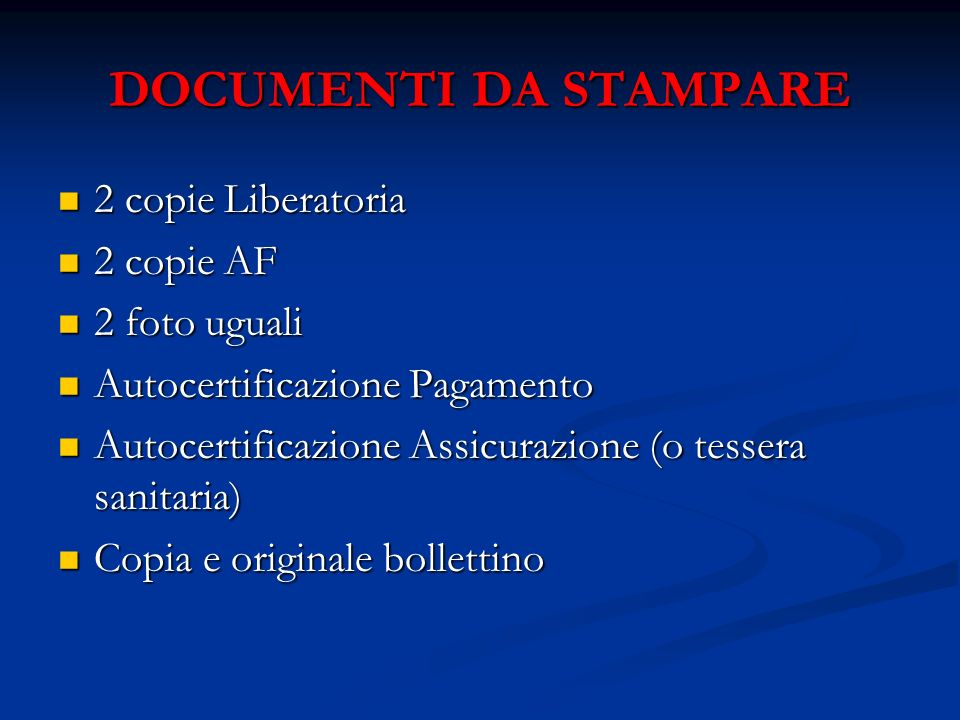 DOCUMENTI DA STAMPARE 2 copie Liberatoria 2 copie AF 2 foto uguali