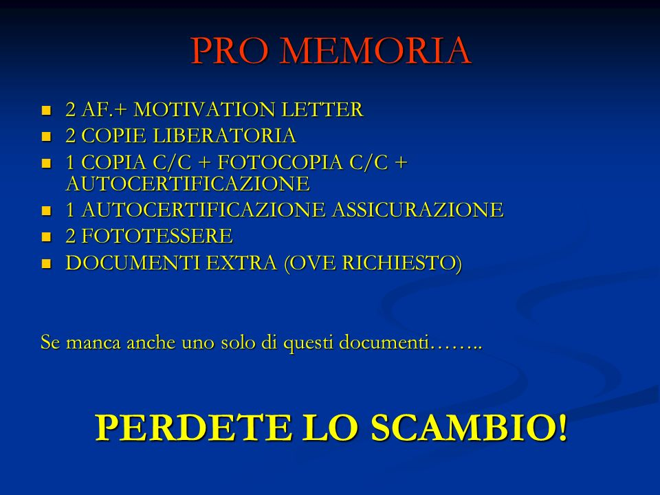 PRO MEMORIA PERDETE LO SCAMBIO! 2 AF.+ MOTIVATION LETTER