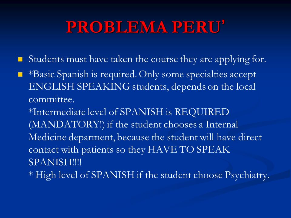 PROBLEMA PERU' Students must have taken the course they are applying for.