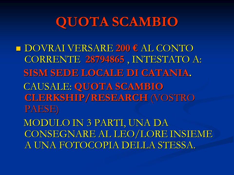 QUOTA SCAMBIO DOVRAI VERSARE 200 € AL CONTO CORRENTE 28794865 , INTESTATO A: SISM SEDE LOCALE DI CATANIA.