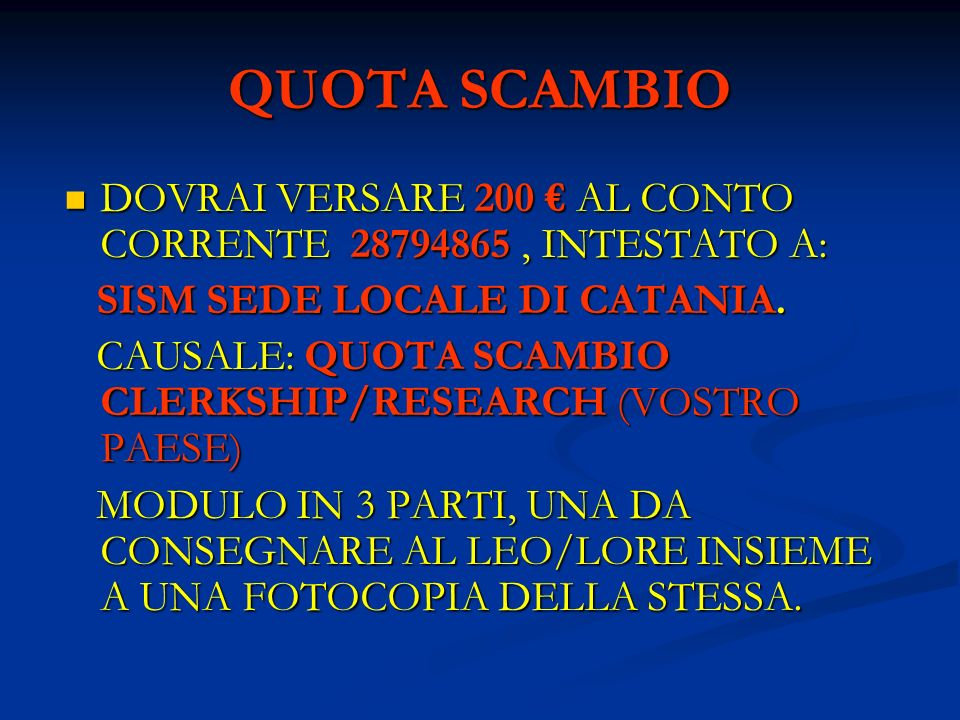 QUOTA SCAMBIODOVRAI VERSARE 200 € AL CONTO CORRENTE 28794865 , INTESTATO A: SISM SEDE LOCALE DI CATANIA.