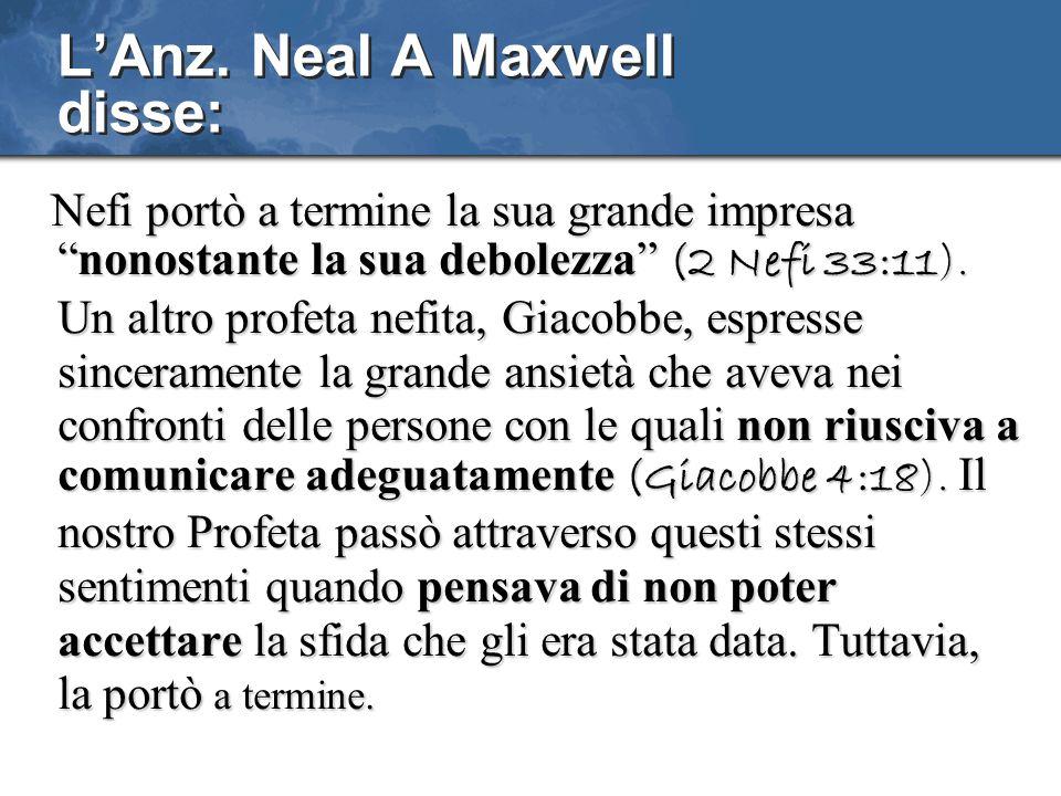 L'Anz. Neal A Maxwell disse: