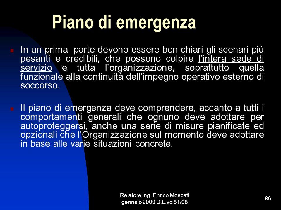 Relatore Ing. Enrico Moscati gennaio 2009 D.L.vo 81/08