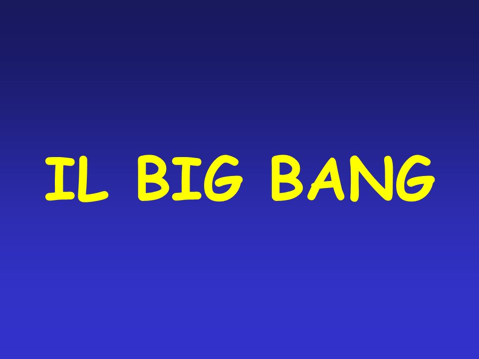 IL BIG BANG