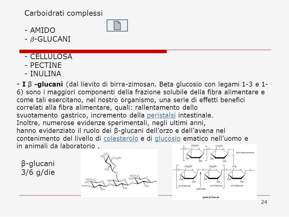 Carboidrati complessi AMIDO -GLUCANI CELLULOSA PECTINE INULINA