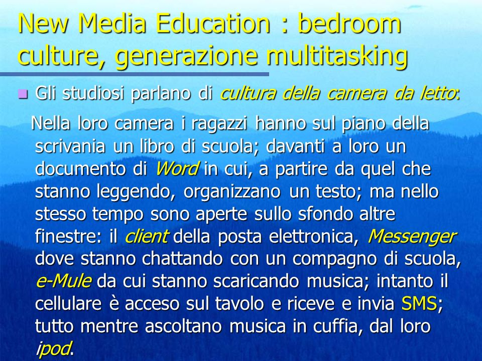 New Media Education : bedroom culture, generazione multitasking