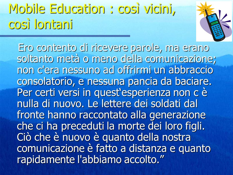 Mobile Education : così vicini, così lontani