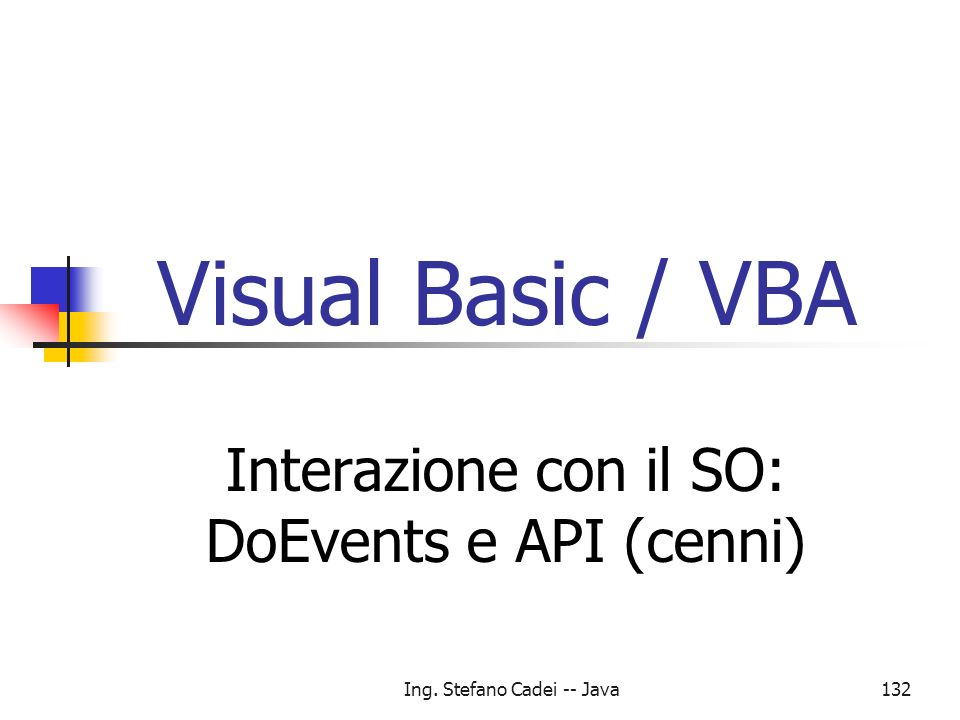 Interazione con il SO: DoEvents e API (cenni)