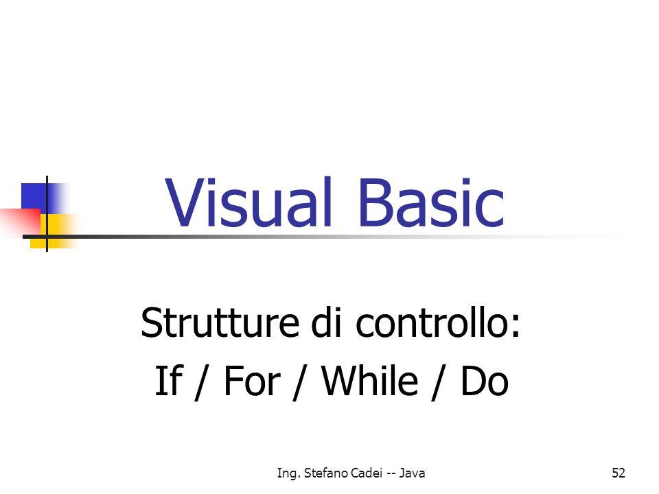Strutture di controllo: If / For / While / Do