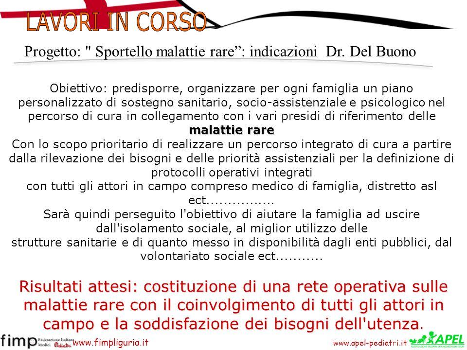 LAVORI IN CORSO Progetto: Sportello malattie rare : indicazioni Dr. Del Buono.